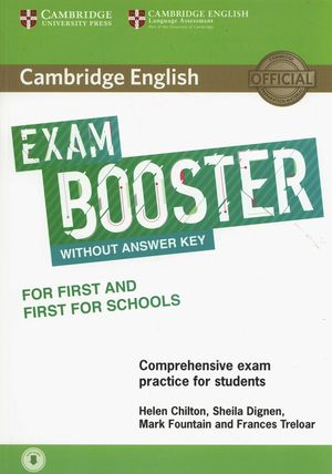 CAMBRIDGE ENGLISH EXAM BOOSTER FOR FIRST AND FIRST FOR SCHOOLS WITHOUT ANSWER KE