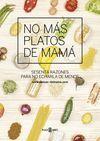 NO MÁS PLATOS DE MAMÁ