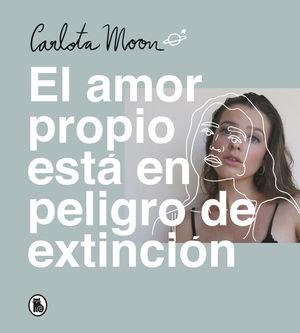 EL AMOR PROPIO ESTÁ EN PELIGRO DE EXTINCIÓN