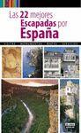 LAS 22 MEJORES ESCAPADAS POR ESPAÑA