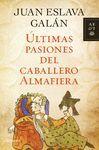 ÚLTIMAS PASIONES DEL CABALLERO ALMAFIERA
