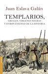 TEMPLARIOS, GRIALES, VÍRGENES NEGRAS Y OTROS ENIGMAS DE LA HISTORIA