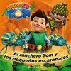 EL RANCHERO TOM Y LOS PEQUEÑOS ESCARABAJOS