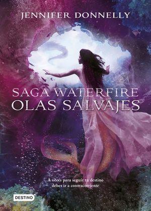 OLAS SALVAJES SAGA WATERFIRE 2