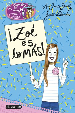 ZOE. TOP SECRET 7. IZOE ES LO MAS!