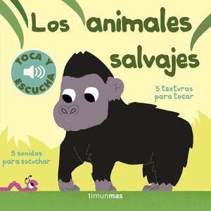 LOS ANIMALES SALVAJES. TOCA Y ESCUCHA