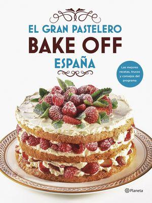 EL GRAN PASTELERO. BAKE OFF ESPAÑA