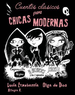 CUENTOS CLÁSICOS PARA CHICAS MODERNAS