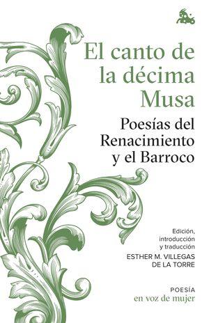 EL CANTO DE LA DÉCIMA MUSA. POESÍAS DEL RENACIMIENTO Y EL BARROCO