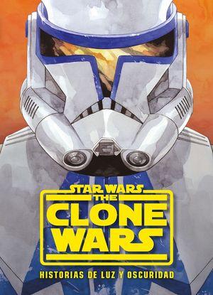 STAR WARS. THE CLONE WARS. HISTORIAS DE LUZ Y OSCURIDAD