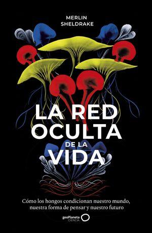 LA RED OCULTA DE LA VIDA
