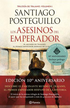 LOS ASESINOS DEL EMPERADOR (DÉCIMO ANIVERSARIO)