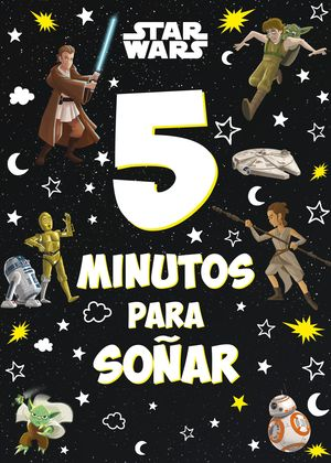 STAR WARS. 5 MINUTOS PARA SOÑAR