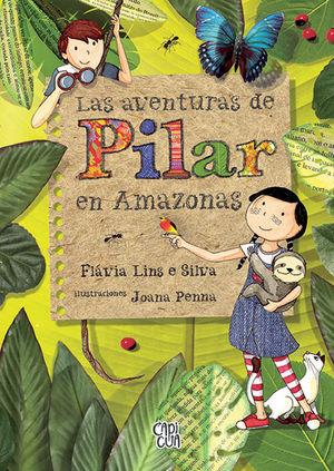 LAS AVENTURAS DE PILAR EN AMAZONAS
