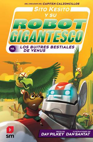 SITO KESITO Y SU ROBOT GIGANTESCO CONTRA LOS BUITRES BESTIALES DE VENUS