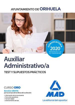 AUXILIAR ADMINISTRATIVO DEL AYUNTAMIENTO DE ORIHUELA. TEST Y SUPUESTOS PRÁCTICOS