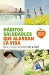 HABITOS SALUDABLES QUE ALARGAN LA VIDA