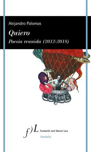 QUIERO. POESÍA REUNIDA (2012-2018)