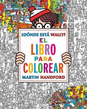 DÓNDE ESTÁ WALLY? EL LIBRO DE COLOREAR