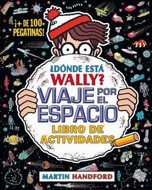 ¿DÓNDE ESTÁ WALLY? VIAJE POR EL ESPACIO. LIBRO DE ACTIVIDADES (COLECCIÓN ¿DÓNDE