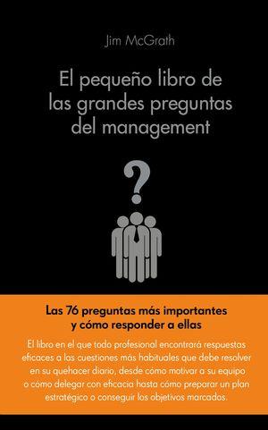 EL PEQUEÑO LIBRO DE LAS GRANDES PREGUTNAS DEL MANAGEMENT