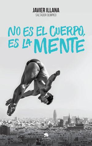 NO ES EL CUERPO, ES LA MENTE