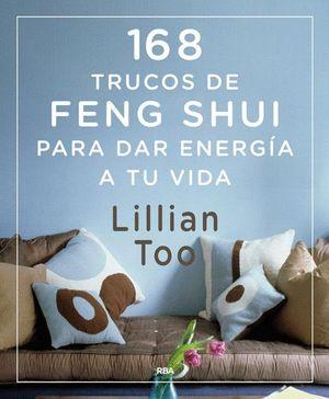 168 TRUCOS DE FENG-SHUI PARA DAR ENERGÍA A TU VIDA
