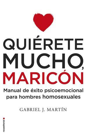 QUIÉRETE MUCHO, MARICÓN