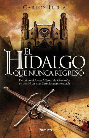 EL HIDALGO QUE NUNCA REGRESÓ