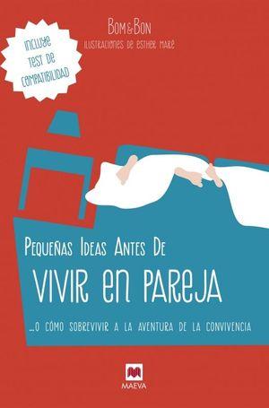 PEQUEÑAS IDEAS ANTES IRTE VIVIR PAREJA