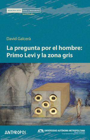 LA PREGUNTA POR EL HOMBRE: PRIMO LEVI Y LA ZONA GRIS