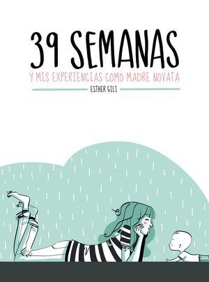 39 SEMANAS Y MIS EXPERIENCIAS COMO MADRE NOVATA