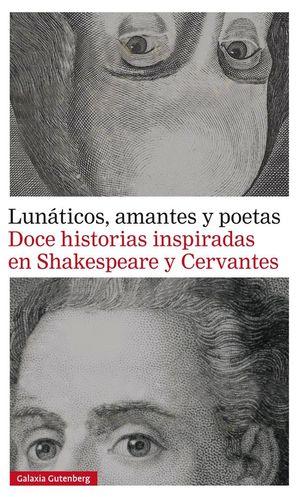 LUNÁTICOS, AMANTES Y POETAS