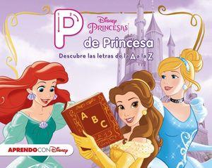 PRINCESAS DISNEY. P DE PRINCESA