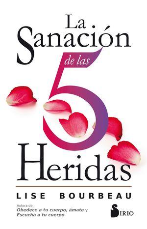 LA SANACIÓN DE LAS 5 HERIDAS