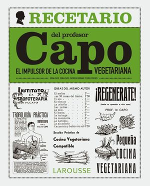 EL RECETARIO DEL PROFESOR CAPO. EL IMPULSOR DE LA COCINA VEGETARIANA