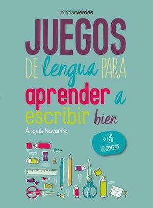 JUEGOS DE LENGUA PARA APRENDER A ESCRIBIR BIEN +6