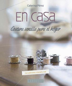 EN CASA. COSTURA SENCILLA PARA EL HOGAR