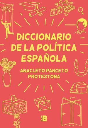 DICCIONARIO DE LA POLÍTICA ESPAÑOLA