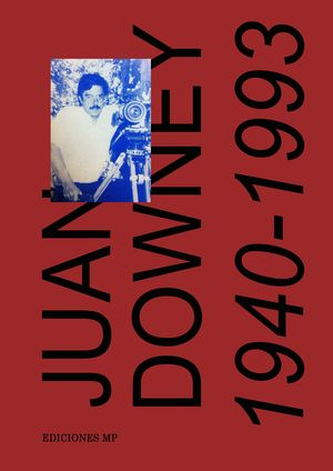 JUAN DOWNEY. 1940-1993