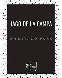 IAGO DE LA CAMPA EN ESTADO PURO