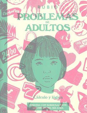 PROBLEMAS DE ADULTOS RUBIO