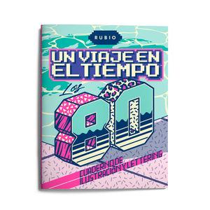 UN VIAJE EN EL TIEMPO: LOS 80. CUADERNO DE ILUSTRACIÓN Y LETTERING