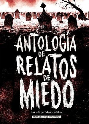 ANTOLOGÍA DE RELATOS DE MIEDO