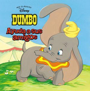 DUMBO AYUDA A SUS AMIGOS (MIS CLÁSICOS DISNEY)