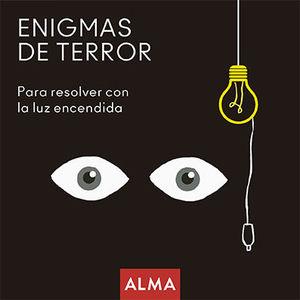 ENIGMAS DE TERROR PARA RESOLVER CON LA LUZ ENCENDIDA