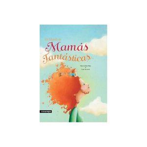 UN MUNDO DE MAMAS FANTASTICAS (2A ED)