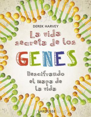 LA VIDA SECRETA DE LOS GENES