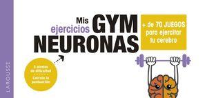 GYM NEURONAS. + DE 70 JUEGOS PARA EJERCITAR TU CEREBRO