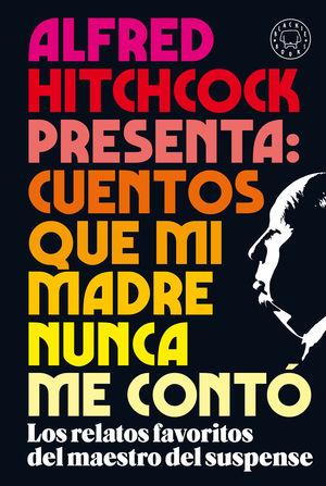 ALFRED HITCHCOCK PRESENTA: CUENTOS QUE MI MADRE NUNCA ME CONTÓ